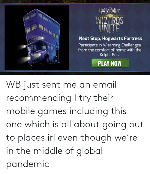 The Middle: WB just sent me an email recommending I try their mobile games including this one which is all about going out to places irl even though we're in the middle of global pandemic