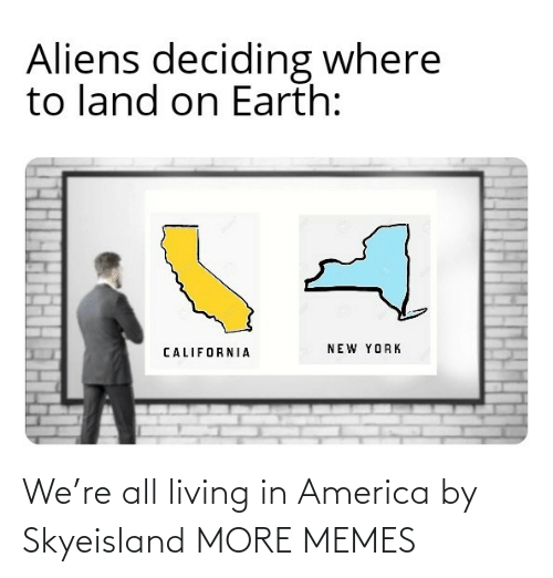 Living: We're all living in America by Skyeisland MORE MEMES