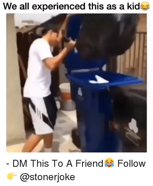 Memes, 🤖, and Friend: We all experienced this as a kid - DM This To A Friend😂 Follow 👉 @stonerjoke