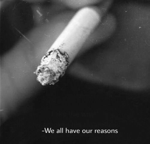 All, Reasons, and Our: -We all have our reasons
