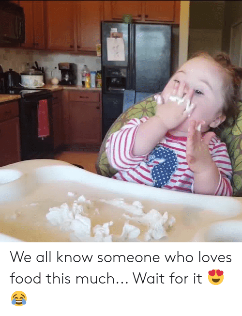 Food, Who, and All: We all know someone who loves food this much... Wait for it 😍😂