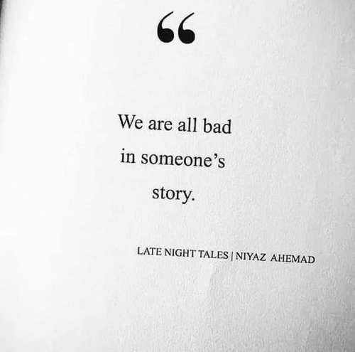Bad, Tales, and All: We are all bad  in someone's  story.  LATE NIGHT TALES NIYAZ AHEMAD