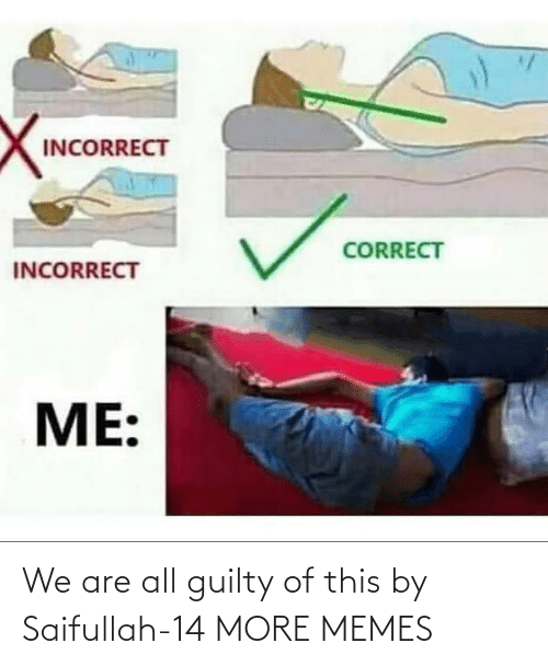 We Are: We are all guilty of this by Saifullah-14 MORE MEMES