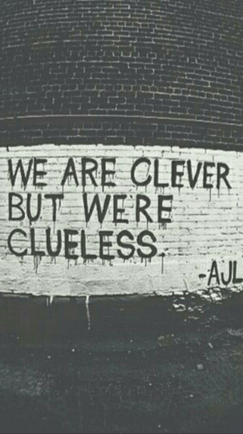 Clueless, Clever, and Were: WE ARE CLEVER  BUT WERE  CLUELESS. Σ.AI