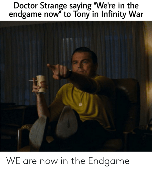 endgame: WE are now in the Endgame