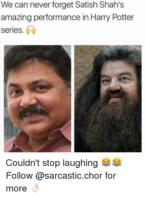 Harry Potter (Series): We can never forget Satish Shah's  amazing performance in Harry Potter  Series Couldn't stop laughing 😂😂 Follow @sarcastic.chor for more 👌🏻