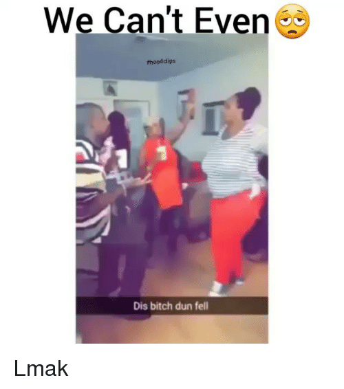 Bitch, Funny, and Hood: We Can't Even  #hood clips  Dis bitch dun fell Lmak