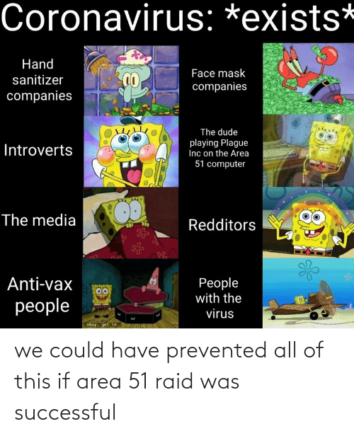 area 51: we could have prevented all of this if area 51 raid was successful