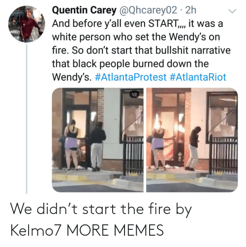 Fire: We didn't start the fire by Kelmo7 MORE MEMES