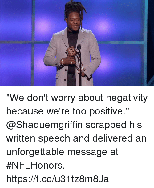 "Memes, 🤖, and Unforgettable: ""We don't worry about negativity because we're too positive.""   @Shaquemgriffin scrapped his written speech and delivered an unforgettable message at #NFLHonors. https://t.co/u31tz8m8Ja"