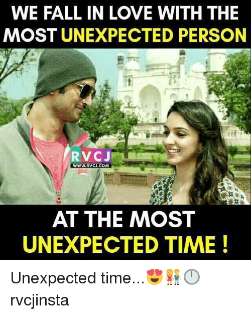 Unexpectable: WE FALL IN LOVE WITH THE  MOST UNEXPECTED PERSON  RVC J  WWW. RVCJ.COM  AT THE MOST  UNEXPECTED TIME! Unexpected time...😍👫🕛 rvcjinsta
