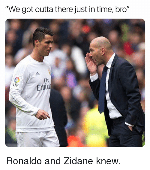 """Soccer, Sports, and Ronaldo: """"We got outta there just in time, bro""""  F1  Emir  LFP Ronaldo and Zidane knew."""