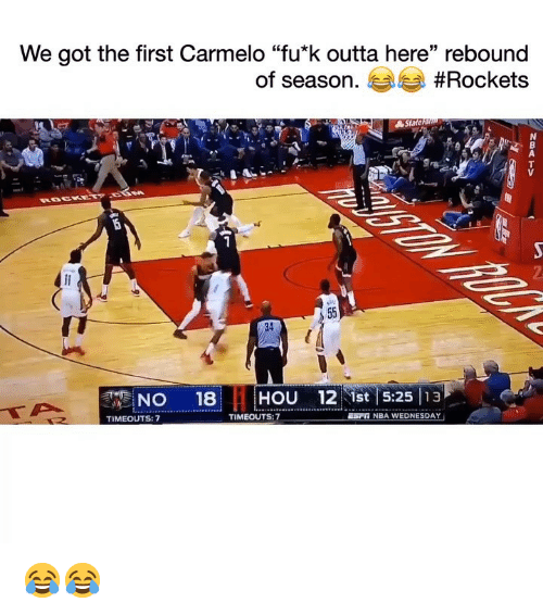 "Funny, Nba, and Wednesday: We got the first Carmelo ""fu*k outta here"" rebound  of season. #Rockets  39  2  34  NO 18HOU 12 ist S:2513  TIMEOUTS:7  TIMEOUTS:7  ESFn NBA WEDNESDAY 