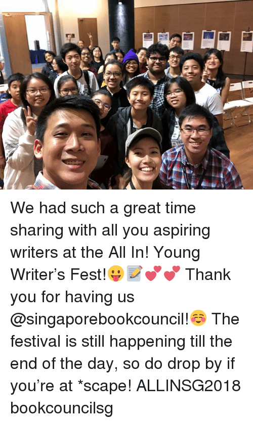 Memes, Thank You, and Time: We had such a great time sharing with all you aspiring writers at the All In! Young Writer's Fest!😛📝💕💕 Thank you for having us @singaporebookcouncil!☺️ The festival is still happening till the end of the day, so do drop by if you're at *scape! ALLINSG2018 bookcouncilsg