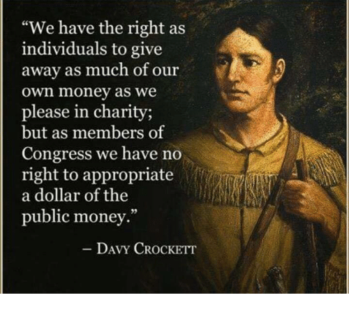 "Memes, Money, and 🤖: ""We have the right as  individuals to give  away as much of our  own money as we  please in charity;  but as members of  Congress we have no  right to appropriate  a dollar of the  public money.  - DAVY CROCKETT"