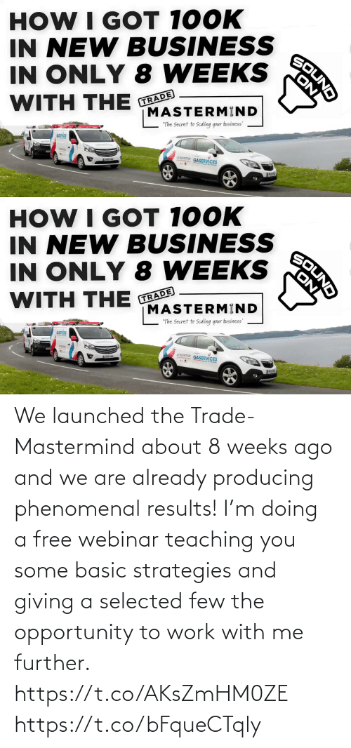 basic: We launched the Trade-Mastermind about 8 weeks ago and we are already producing phenomenal results!  I'm doing a free webinar teaching you some basic strategies and giving a selected few the opportunity to work with me further.   https://t.co/AKsZmHM0ZE https://t.co/bFqueCTqly