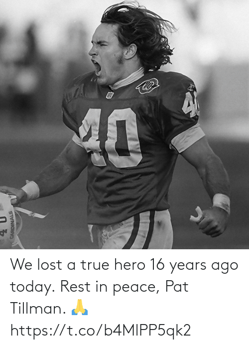 Lost: We lost a true hero 16 years ago today.  Rest in peace, Pat Tillman. 🙏 https://t.co/b4MlPP5qk2