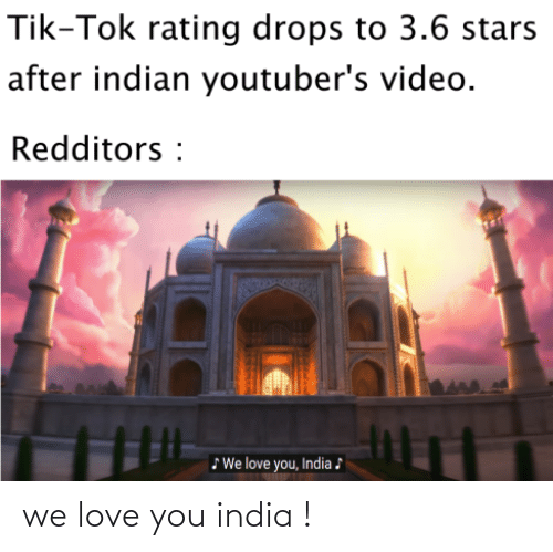 love you: we love you india !