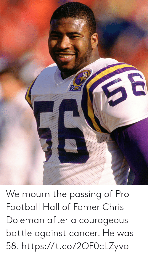 Cancer: We mourn the passing of Pro Football Hall of Famer Chris Doleman after a courageous battle against cancer. He was 58. https://t.co/2OF0cLZyvo