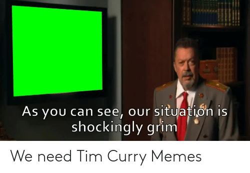 curry: We need Tim Curry Memes