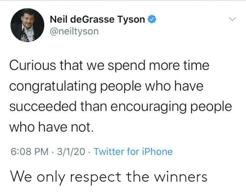 respect: We only respect the winners