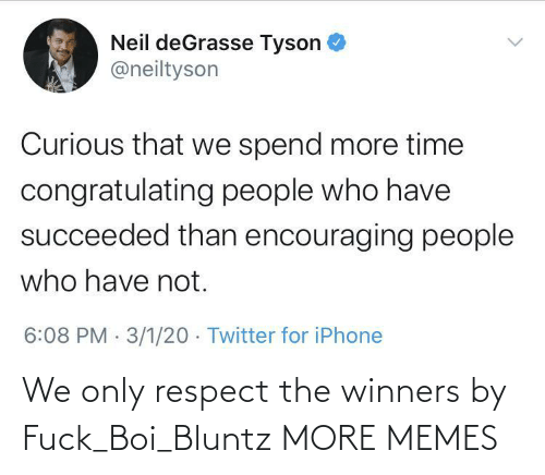 respect: We only respect the winners by Fuck_Boi_Bluntz MORE MEMES