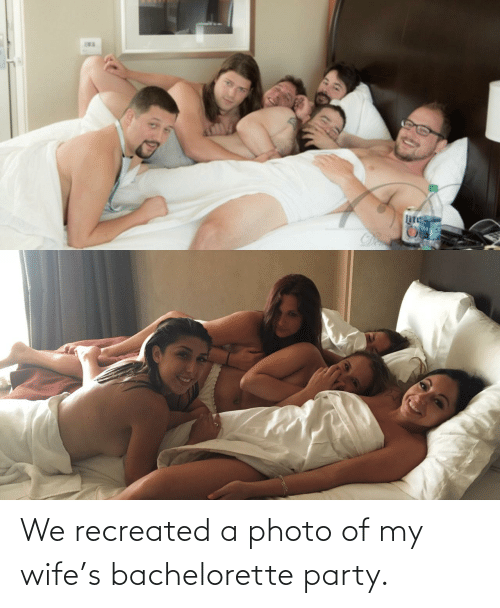 photo: We recreated a photo of my wife's bachelorette party.