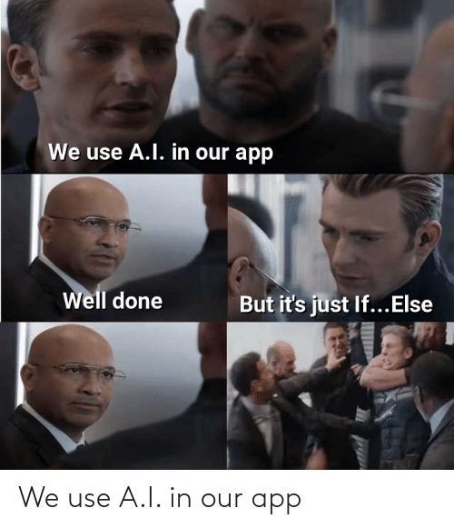 app: We use A.I. in our app