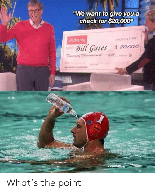 """Bill Gates: We want to give you a  check for $20,000""""  Shutterfly  OS  Bill Gates  $ 20,000  Twenty Thoasaud 0 What's the point"""