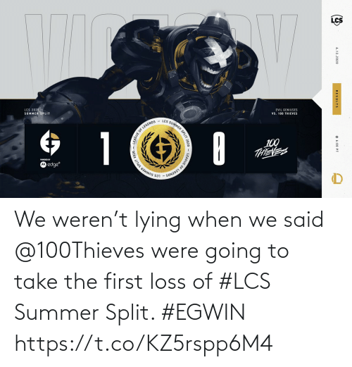 The First: We weren't lying when we said @100Thieves were going to take the first loss of #LCS Summer Split. #EGWIN https://t.co/KZ5rspp6M4