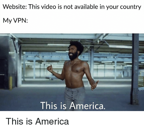 America, Video, and Vpn: Website: This video is not available in your country  My VPN:  This is America. This is America