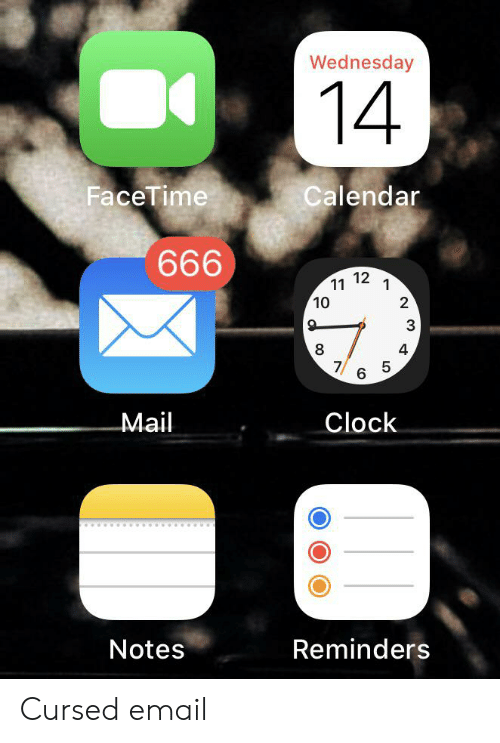 Clock, Facetime, and Calendar: Wednesday  14.  FaceTime  Calendar  666  11 12  1  10  2  8  4  7  6  Mail  Clock  Reminders  Notes Cursed email