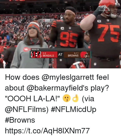"""Memes, Bengals, and Browns: WEEK 16  6-8  BENGALS How does @myleslgarrett feel about @bakermayfield's play?   """"OOOH LA-LA!"""" 😗👌 (via @NFLFilms) #NFLMicdUp #Browns https://t.co/AqH8lXNm77"""