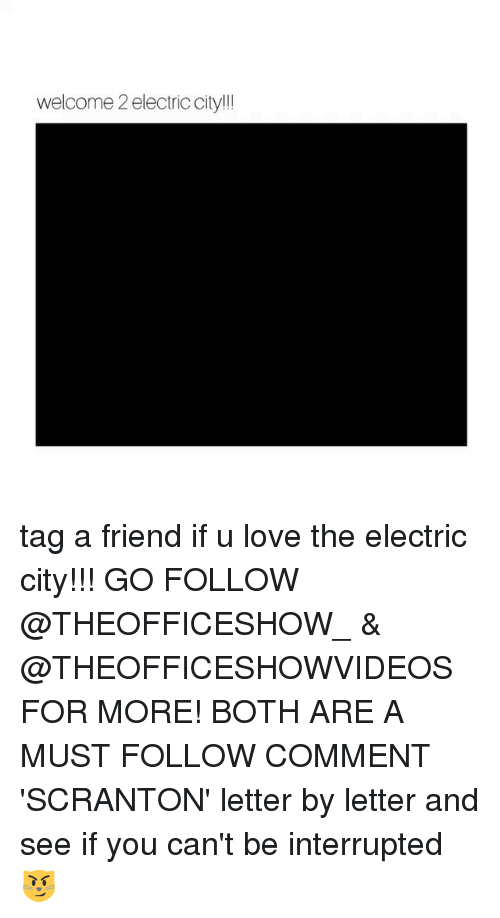 Love, Memes, and 🤖: welcome 2 electric city ! tag a friend if u love the electric city!!! GO FOLLOW @THEOFFICESHOW_ & @THEOFFICESHOWVIDEOS FOR MORE! BOTH ARE A MUST FOLLOW COMMENT 'SCRANTON' letter by letter and see if you can't be interrupted 😼