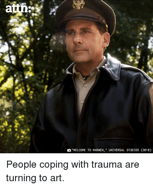 "Memes, 🤖, and Art: ""WELCOME TO MARWEN, "" UNIVERSAL STUDIOS (2018) People coping with trauma are turning to art."
