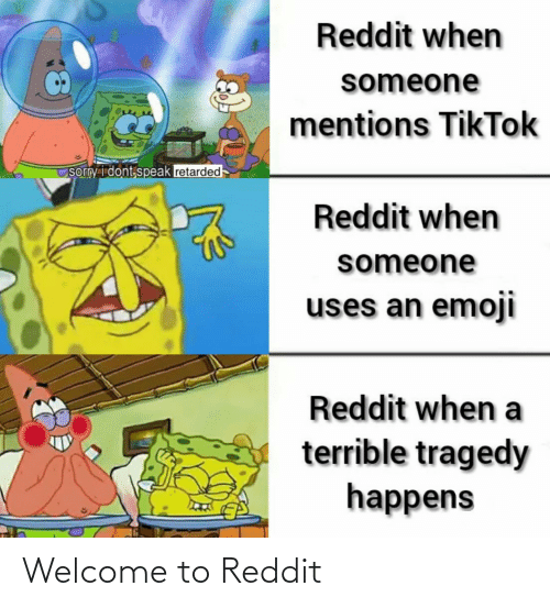 Welcome To: Welcome to Reddit