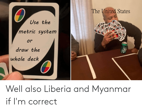 liberia: Well also Liberia and Myanmar if I'm correct