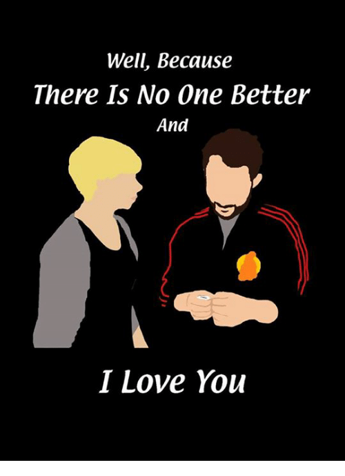 no-one-better: Well, Because  There Is No One Better  And  I Love You