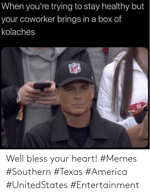 Heart Memes: Well bless your heart! #Memes #Southern #Texas #America #UnitedStates #Entertainment