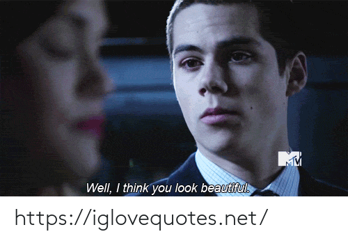 Think You: Well, I think you look beautiful. https://iglovequotes.net/