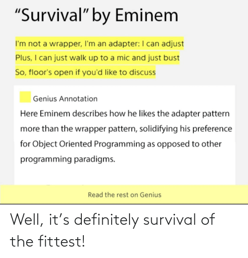definitely: Well, it's definitely survival of the fittest!