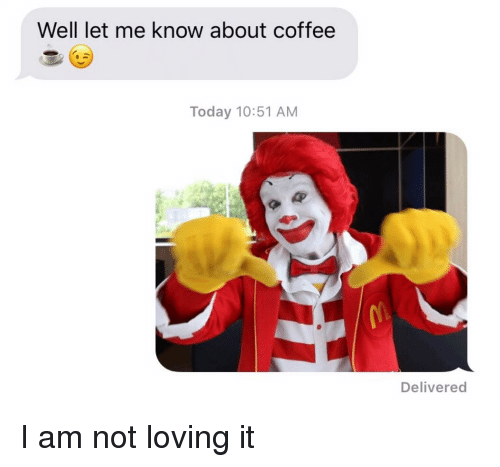 Relationships, Texting, and Coffee: Well let me know about coffee  Today 10:51 AM  Delivered I am not loving it