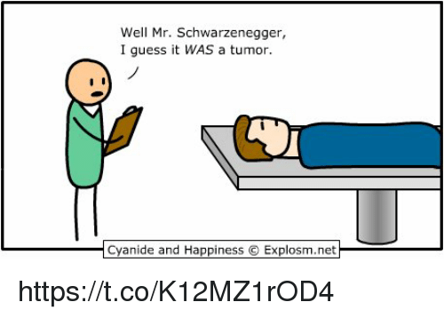 Cyanides And Happiness: Well Mr. Schwarzenegger,  I guess it WAS a tumor.  Cyanide and Happiness C Explosm.net https://t.co/K12MZ1rOD4