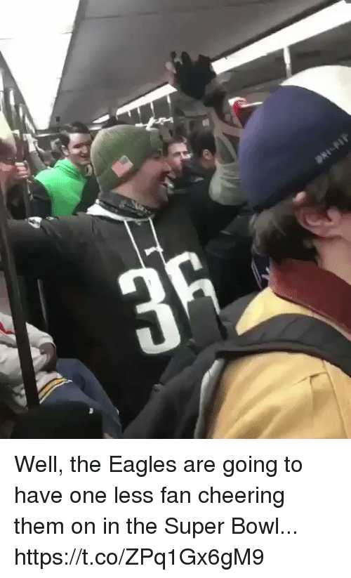 Philadelphia Eagles, Football, and Nfl: Well, the Eagles are going to have one less fan cheering them on in the Super Bowl... https://t.co/ZPq1Gx6gM9