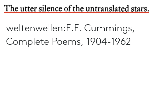 E: weltenwellen:E.E. Cummings, Complete Poems, 1904-1962
