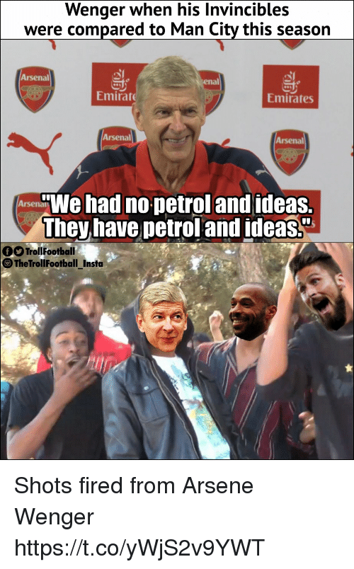 """Arsene Wenger: Wenger when his Invincibles  were compared to Man City this season  Arsenal  enal  Emirat  Emirates  Arsenal  Arsenal  We had no petrol and ideas.  They have petrol and ideas""""  TrollFootball  TheTrollFootball_Insta Shots fired from Arsene Wenger https://t.co/yWjS2v9YWT"""
