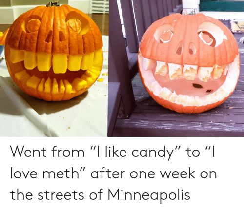 "Candy: Went from ""I like candy"" to ""I love meth"" after one week on the streets of Minneapolis"
