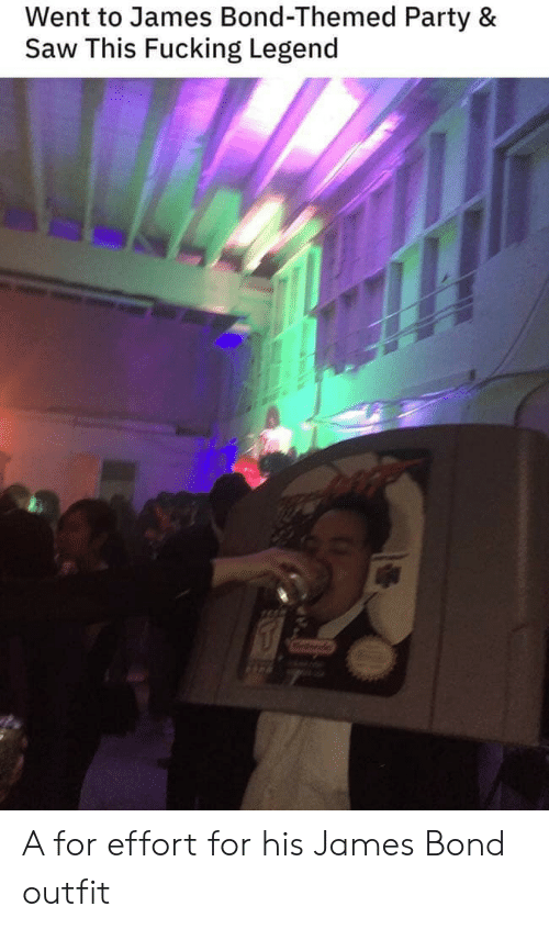 Fucking, James Bond, and Party: Went to James Bond-Themed Party &  Saw This Fucking Legend A for effort for his James Bond outfit