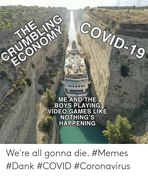 Coronavirus: We're all gonna die. #Memes #Dank #COVID #Coronavirus