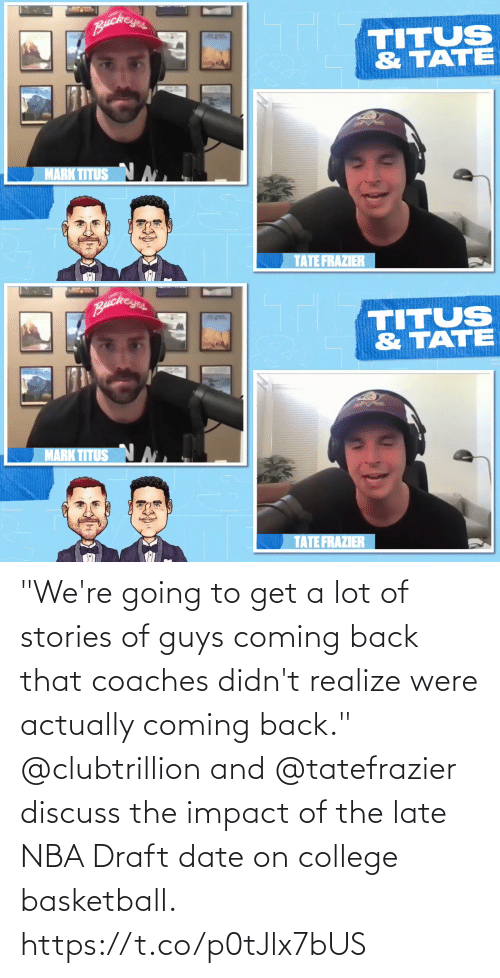 """Impact Of: """"We're going to get a lot of stories of guys coming back that coaches didn't realize were actually coming back.""""  @clubtrillion and @tatefrazier discuss the impact of the late NBA Draft date on college basketball. https://t.co/p0tJlx7bUS"""